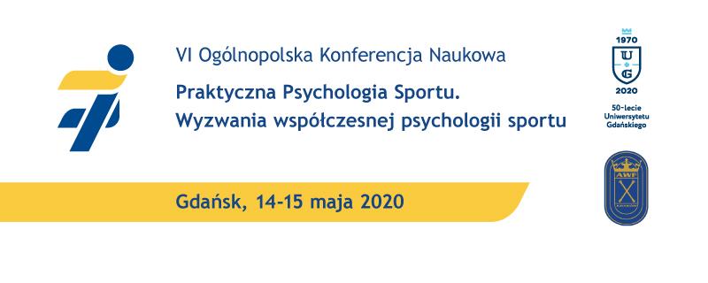 baner promujący wydarzenie VI Ogólnopolska Konferencja Naukowa - Praktyczna psychologia sportu. wyzwania współczesnej psychologii sportu. 14-15.05.2020 Gdańsk